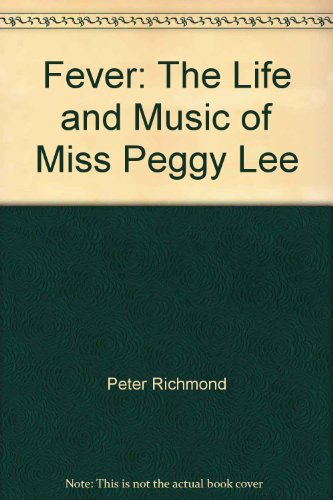 9781422359273: Fever: The Life and Music of Miss Peggy Lee