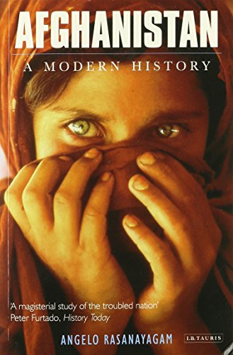 9781422359303: Afghanistan: A Modern History: Monarchy, Despotism or Democracy? The Problem of Governance in the Muslim Tradition (rev. ed.)