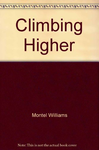 9781422359549: Climbing Higher [Hardcover] by Montel Williams