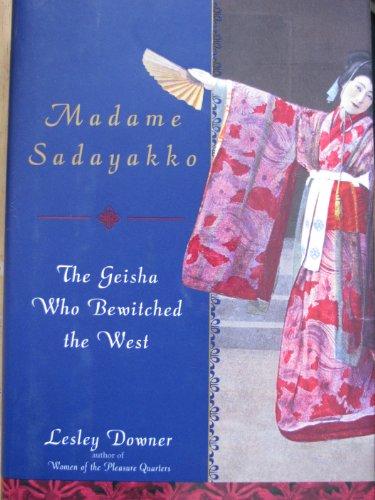 9781422360293: Madame Sadayakko: The Geisha Who Seduced the West