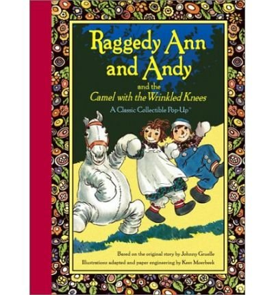 9781422360385: Raggedy Ann and Andy and The Camel with the Wrinkled Knees: A Classic Collectible Pop-Up