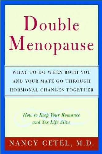 9781422360705: Double Menopause: What to Do When Both You and Your Mate Go Through Hormonal Changes Together