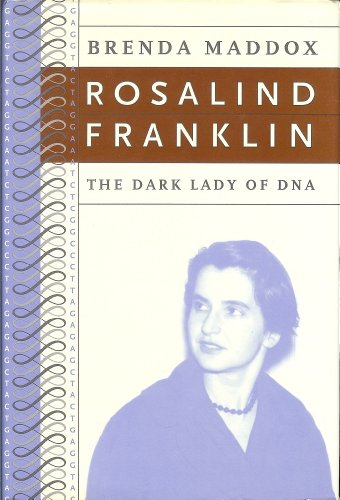 Rosalind Franklin: The Dark Lady of DNA (1422360792) by Brenda Maddox