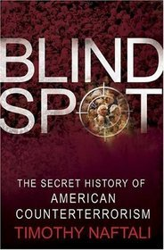 9781422360804: Blind Spot: The Secret History of American Counterterrorism