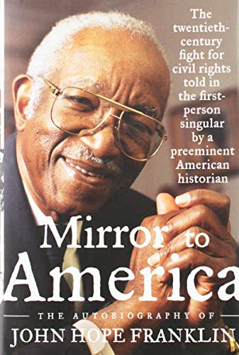 9781422361603: Mirror to America: The Autobiography of John Hope Franklin
