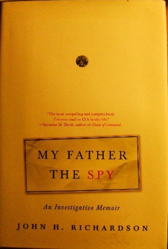9781422362044: My Father the Spy: An Investigative Memoir