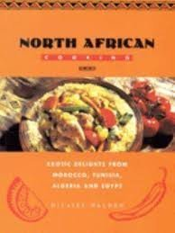 North African Cooking: Exotic Delights from Morocco, Tunisia, Algeria, and Egypt (1422362566) by Hilaire Walden