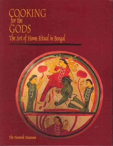 9781422363416: Cooking for the Gods: The Art of Home Ritual in Bengal
