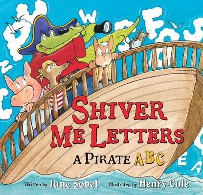 9781422364369: Shiver Me Letters: A Pirate ABC