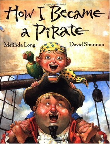 9781422364383: [(How I Became a Pirate)] [Author: Melinda Long] published on (September, 2003)