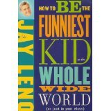 9781422364826: How to Be the Funniest Kid in the Whole Wide World (or Just in Your Class)