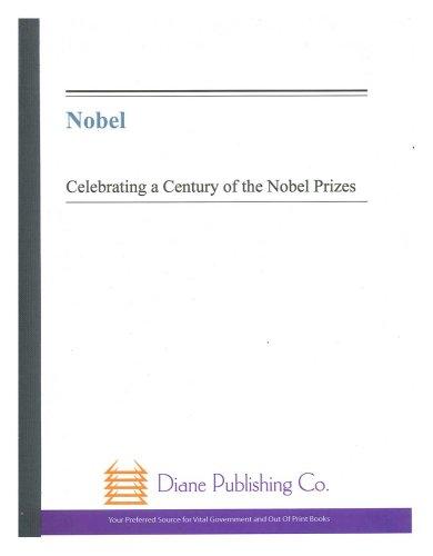 Nobel: Celebrating a Century of the Nobel Prizes: Exhibition Catalogue: Margaretha Talerman
