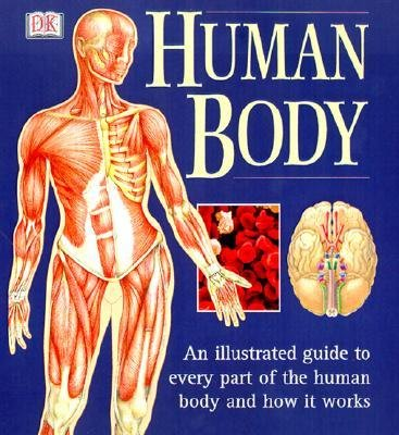 9781422365731: Human Body: An Illustrated Guide to Every Part of the Human Body and How It Works