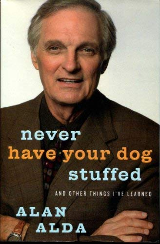 9781422366127: Never Have Your Dog Stuffed: And Other Things I've Learned