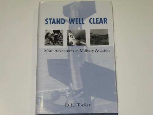 9781422366875: Stand Well Clear: More Adventures in Military Aviation