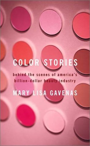 9781422366929: Color Stories: Behind the Scenes of Americas Billion-Dollar Beauty Industry