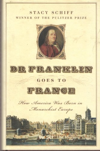 9781422367254: Dr. Franklin Goes to France: How America Was Born in Monarchist Europe