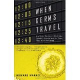 9781422367599: When Germs Travel: Six Major Epidemics That Have Invaded America Since 1900 and the Fears They Have Unleashed