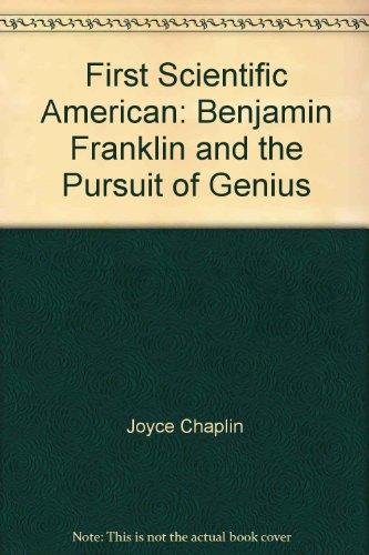 9781422368367: First Scientific American: Benjamin Franklin and the Pursuit of Genius