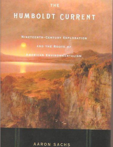 9781422390986: Humboldt Current: Nineteenth-century Exploration and Roots of American Environmentalism
