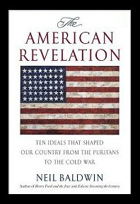 9781422390993: American Revelation: Ten Ideals That Shaped Our Country from the Puritans to the Cold War