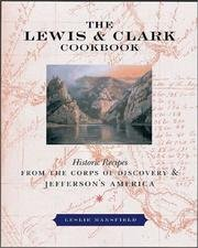 9781422391051: Lewis and Clark Cookbook: Historic Recipes from the Corps of Discovery and Jeffersons America