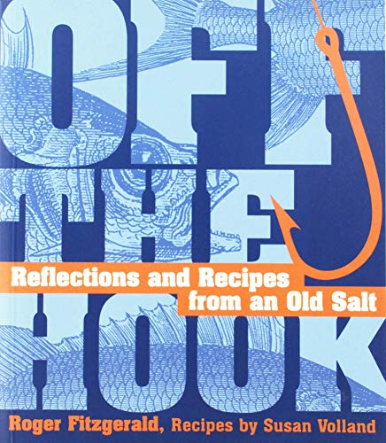 9781422391594: Off the Hook: Reflections & Recipes from an Old Salt