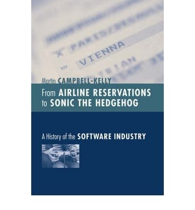 9781422391761: From Airline Reservations to Sonic the Hedgehog: A History of the Software Industry