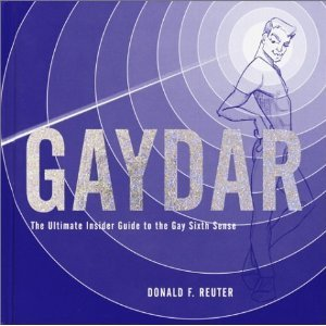 9781422392126: Gaydar: The Ultimate Insider Guide to the Gay Sixth Sense