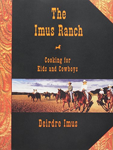 9781422392393: Imus Ranch: Cooking for Kids and Cowboys