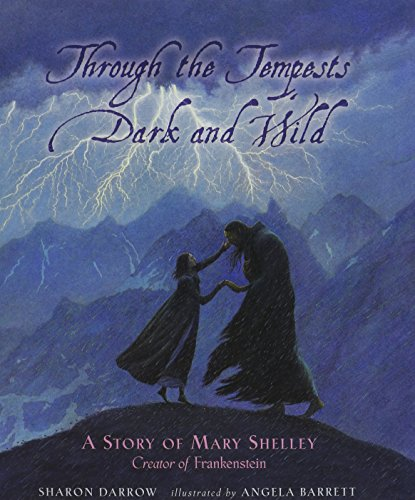 9781422392898: Through the Tempests Dark and Wild: A Story of Mary Shelley, Creator of Frankenstein