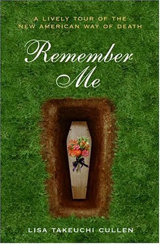 9781422392942: Remember Me: A Lively Tour of the New American Way of Death