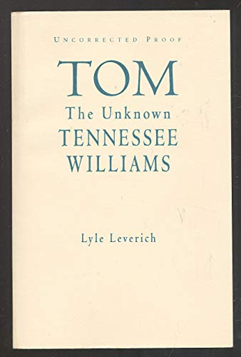 9781422394823: Tom : The Unknown Tennessee Williams