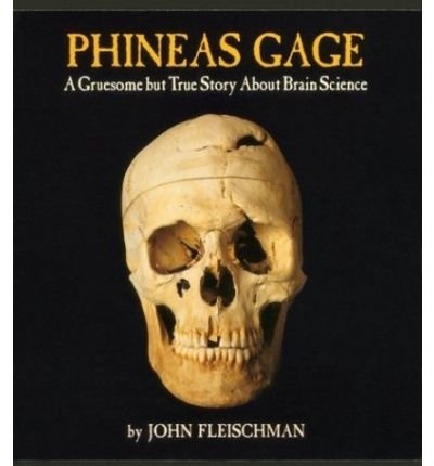 9781422395233: Phineas Gage: A Gruesome but True Story about Brain Science