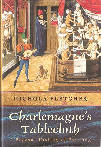 9781422395523: Charlemagnes Tablecloth: A Piquant History of Feasting