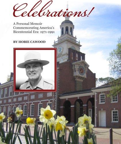 Celebrations! : A Personal Memoir Commemorating America's bicentennial Era: 1971-1991: Cawood, ...