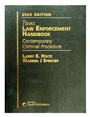 Texas Law Enforcement Handbook: Contemporary Criminal Procedure (9781422402146) by Larry E. Holtz