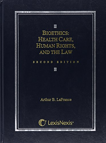 9781422405871: Bioethics: Health Care, Human Rights and The Law