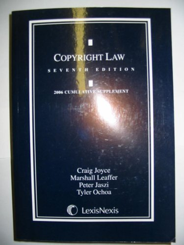 9781422405895: Copyright Law Seventh Edition (2007 Cumulative Supplement)