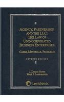 9781422407875: Agency, Partnership and the LLC: The Law of Unincorporated Business Enterprises: Cases, Materials, Problems