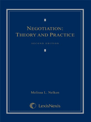 Negotiation: theory and practice: Melissa L Nelken: