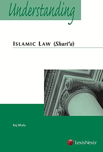 Understanding Islamic Law: Raj Bhala
