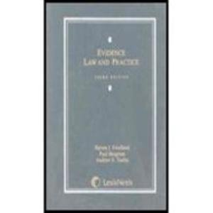 Evidence Law and Practice Third Edition: Friedland, Steven I.;Bergman, Paul;Taslitz, Andrew E.