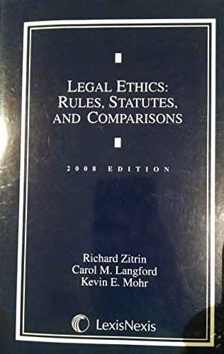 9781422421741: Legal Ethics: Rules, Statutes, and Comparisons, 2008 Edition (LexisNexis)