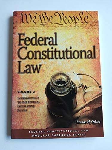9781422422076: Federal Constitutional Law: Introduction to the Federal Legislative Power (Volume 3)