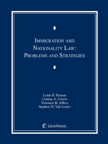 Immigration and Nationality Law: Problems and Strategies: Stephen W. Yale-Loehr,