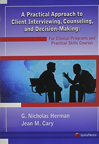 A Practical Approach to Client Interviewing, Counseling,: G. Nicholas Herman