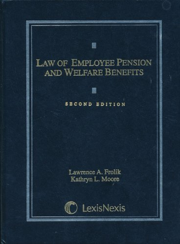 The Law of Employee Pension and Welfare Benefits: Lawrence A. Frolik