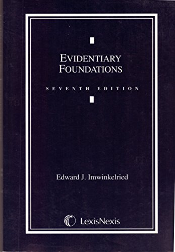 9781422425145: Evidentiary Foundations 7th Edition (2008)