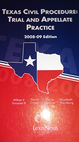 Texas Civil Procedure: Trial and Appellate Practice - 2008-09 Edition
